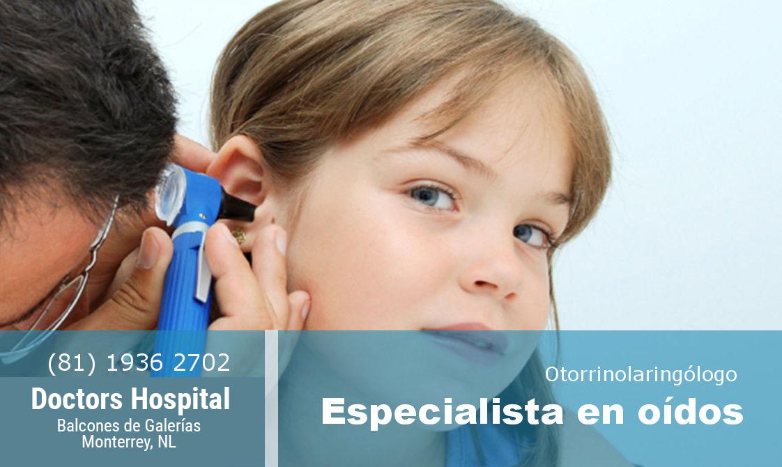 especialista en oidos en monterrey